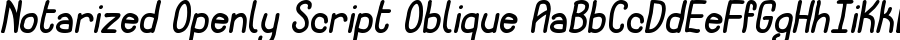 Notarized Openly Script Oblique Шрифт